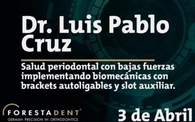 Webinar – Dr. Luis Pablo Cruz – Salud periodontal con bajas fuerzas implementando biomecánicas con brackets y su slot auxiliar