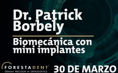WEBINAR – Dr. Patrick Borbely – Biomecánica con mini implantes