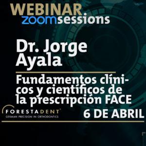 Webinar – Dr. Jorge Ayala – Fundamentos clínicos y científicos de la prescripción FACE Evolution