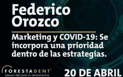 Webinar – Federico Orozco – Marketing y COVID-19: Se incorpora una prioridad dentro de las estrategias.