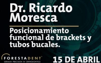 Webinar – Dr. Ricardo Moresca – Posicionamiento funcional de brackets y tubos bucales.
