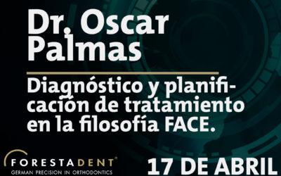 Webinar – Dr. Oscar Palmas – Diagnóstico y planificación de tratamiento en la filosofía FACE