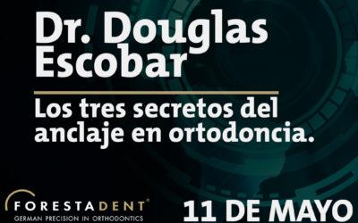 Webinar – Dr. Douglas Escobar – Los tres secretos del anclaje en ortodoncia.