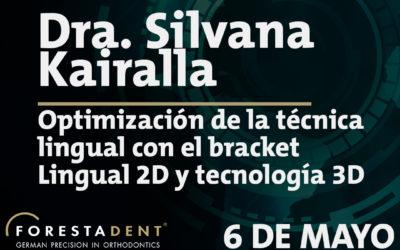 Webinar – Dra. Silvana Kairalla – Optimización de la técnica lingual con el bracket 2D y tecnología 3D