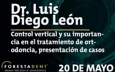 Webinar – Dr. Luis Diego Leon – Control vertical y su importancia en el tratamiento de ortodoncia, presentación de casos clínicos