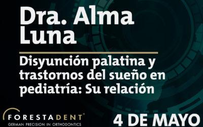Webinar – Dra. Alma Luna – Disyunción palatina y trastornos del sueño en pediatría: Su relación