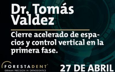 Webinar – Dr. Tomás Valdez – Cierre acelerado de espacios y control vertical en la primera fase