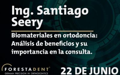 Webinar – Ing. Santiago Seery – Biomateriales en ortodoncia: Análisis de beneficios y su importancia en la consulta.