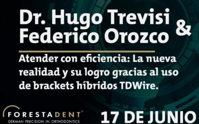 Webinar – Dr. Hugo Trevisi & Federico Orozco – Atender con eficiencia: La nueva realidad y su logro gracias al uso de brackets híbridos TDWire.